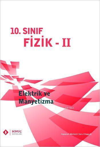 10. Sınıf Fizik - II; Elektrik ve Manyetizma