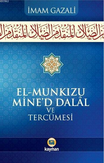El-Munkızu Mine'd Dalâl ve Tercümesi; Dalaletten Hidayete