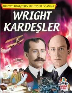 Dünyayı Değiştiren Muhteşem İnsanlar: Wright Kardeşler