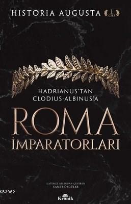 Roma İmparatorları 1. Cilt; Hadrianus'tan Clodius Albinus'a