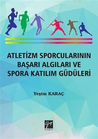 Atletizm Sporcularının Başarı ve Spora Katılım Güdüleri