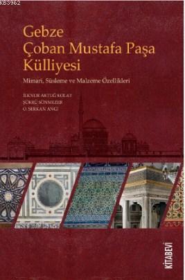 Gebze Çoban Mustafa Paşa Külliyesi; Mimari, Süsleme ve Malzeme Özellikleri