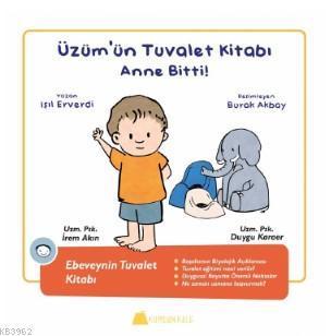 Üzüm'ün Tuvalet Kitabı - Anne Bitti !