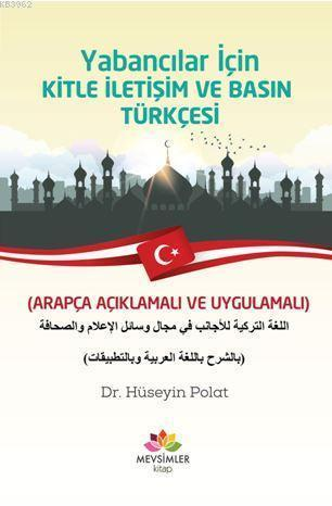 Yabancılar  İçin Kitle İletişim Ve Basın Türkçesi; (Arapça Açıklamalı ve Uygulamalı)