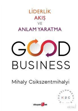 Good Business; Liderlik Akış ve Anlam Yaratma