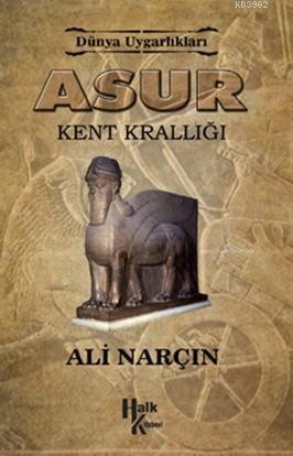 Asur - Kent Krallığı; Dünya Uygarlıkları