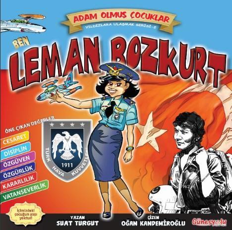 Ben Leman Bozkurt; Adam Olmuş Çocuklar