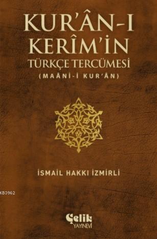 Kur'an-ı Kerim'in Türkçe Tercümesi; (Maan-i Kur'an)
