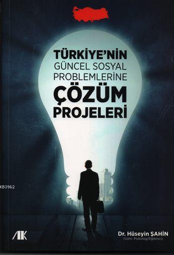 Türkiye'nin Güncel Sosyal Problemlerine Çözüm Projeleri