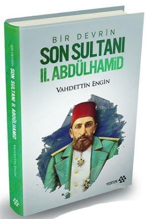Bir Devrin Son Sultanı 2. Abdülhamid (Ciltli)