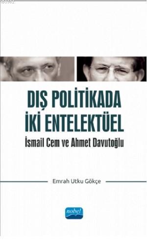 Dış Politikada İki Entektüel; İsmail Cem ve Ahmet Davutoğlu