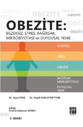 Obezite: Egzersiz, Stres, Bağırsak Mikrobiyotası ve Duygusal Yeme