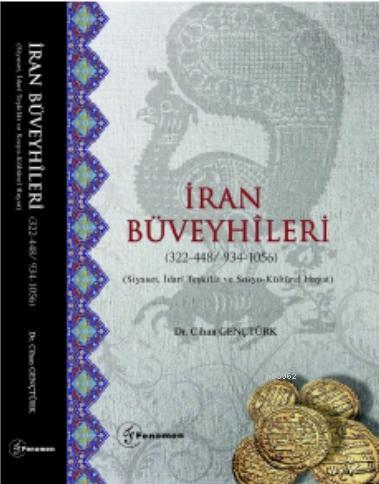 İran Büveyhileri (322 - 448 / 934 - 1056); (Siyaset, İdarî Teşkilât ve Sosyo- Kültürel Hayat )