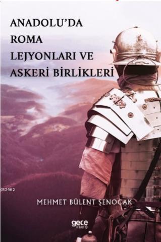 Anadolu'da Roma Lejyonları ve Askeri Birlikleri