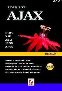 A'dan Z'ye Ajax; Dom, Xml, Xml, Xslt, Json, Ajax