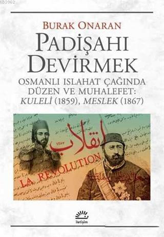 Padişahı Devirmek; Osmanlı Islahat Çağında Düzen ve Muhalefet : Kuleli 1859, Meslek 1867