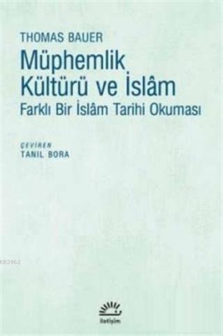 Müphemlik Kültürü ve İslam Farklı Bir İslam Tarihi Okuması