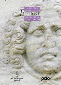 Edirne Müzeleri ve Ören Yerleri; (edırne Museum And Sıtes)