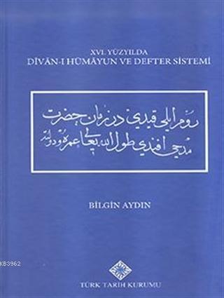16. Yüzyılda Divan-ı Hümayun ve Defter Sistemi