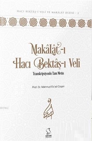 Makalat-ı Hacı Bektaş-ı Veli; Transkripsiyonlu Tam Metin