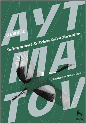 Sultanmurat ve Erken Gelen Turnalar