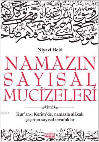 Namazın Sayısal Mucizeleri; Kur'an-ı Kerim'de Namazla Alakalı Şaşırtıcı Sayısal Tevafuklar