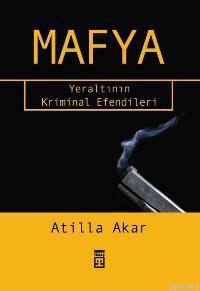 Mafya; Yeraltının Kriminal Efendileri