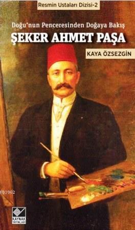 Şeker Ahmet Paşa; Doğu'nun Penceresinden Doğaya Bakış