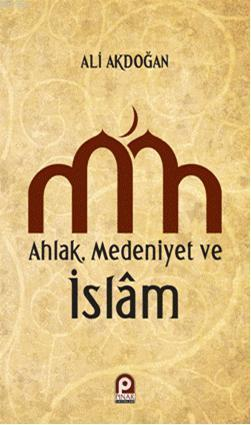 Ahlak Medeniyet ve islam