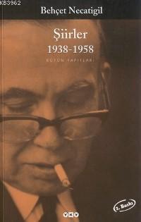 Behçet Necatigil Şiirler 1938-1958