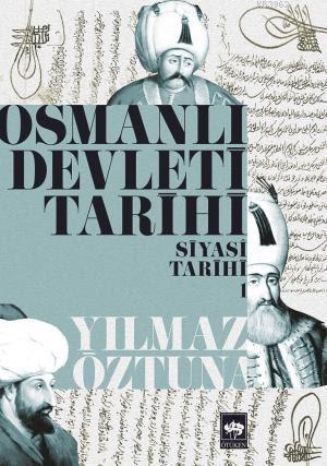 Osmanlı Devleti Tarihi 1; Siyasi Tarih