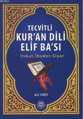 Tevitli Kur'an Dili Elif Ba'sı; İtikat - İbadet - Siyer