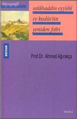 Salahaddin Eyyübi ve Kudüsün Yeniden Fethi