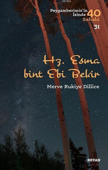 Hz.  Esma Bint Ebi Bekir; Peygamberimiz'in İzinde 40 Sahabi/31