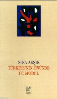 Türkiye 'nin Önünde Üç Model