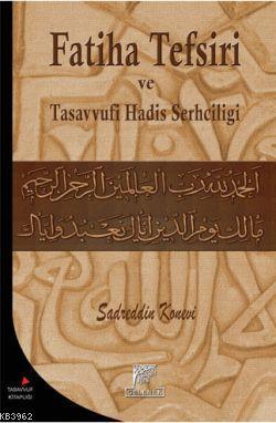 Fatiha Tefsiri ve Tasavvufi Hadis Şerhçiliği