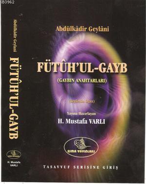 Fütuh'ul-Gayb; Gaybın Anahtarları