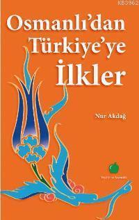 Osmanlıdan Türkiyeye İlkler