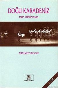Doğu Karadeniz; Tarih Kültür İnsan