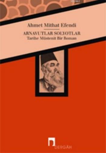 Arnavutlar Solyotlar; Tarihe Müstenit Bir Roman