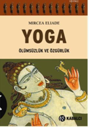 Yoga; Ölümsüzlük ve Özgürlük