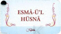 ESMÂ-Ü'L HÜSNÂ; ( KARTELA )