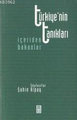 Türkiyenin Tanıkları; İçeriden Bakanlar