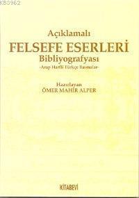 Açıklamalı Felsefe Eserleri Biblografyası; Arap Harfli Türkçe Basmalar