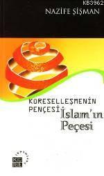 Küreselleşmenin Pençesi; İslamın Peçesi