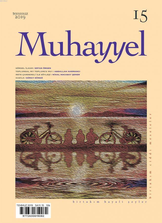 Muhayyel Dergisi Sayı 15 - Temmuz 2019