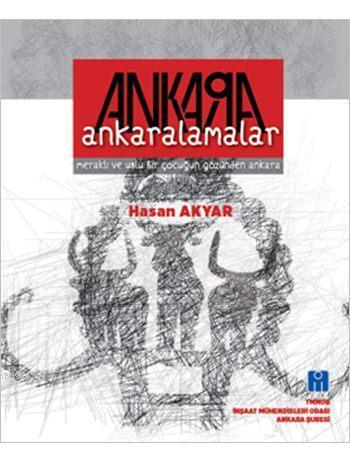 Ankaralamalar; Meraklı ve Uslu Bir Çocuğun Gözünden Ankara