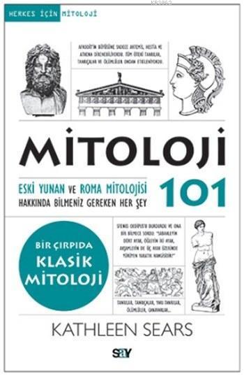 Mitoloji 101; Eski Yunan ve Roma Mitolojisi Hakkında Bilmeniz Gereken Her Şey