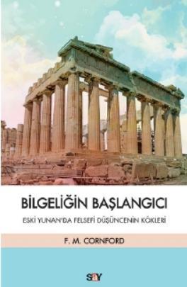 Bilgeliğin Başlangıcı; Eski Yunan'da Felsefi Düşüncenin Kökleri