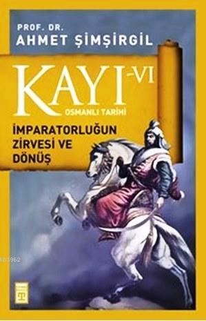 Kayı-VI; İmparatorluğun Zirvesi ve Dönüş